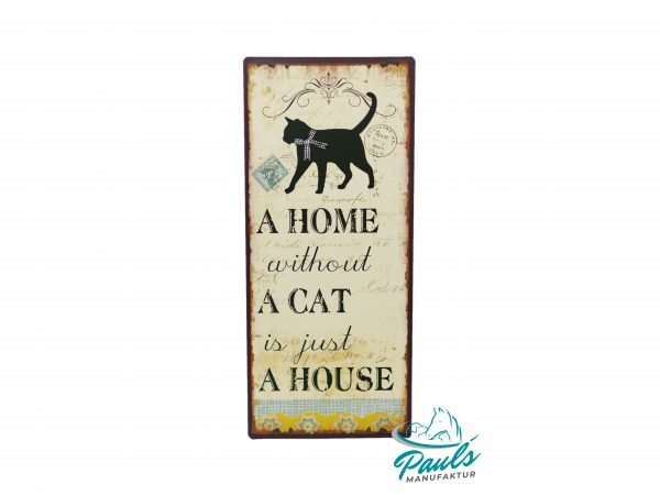 lafinesse-blechschild-a-home-without-a-cat-is-just-a-house-25-5-×-30-cm
